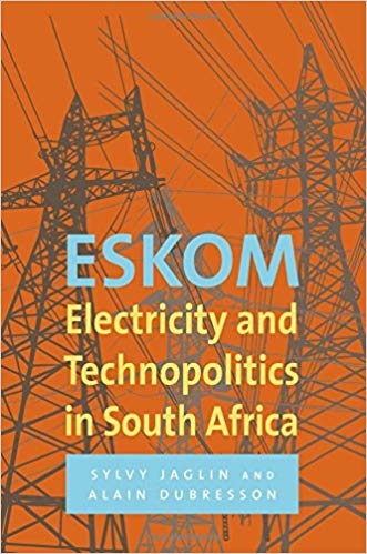 Eskom: Electricity and Technopolitics in South Africa – IFAS-Research